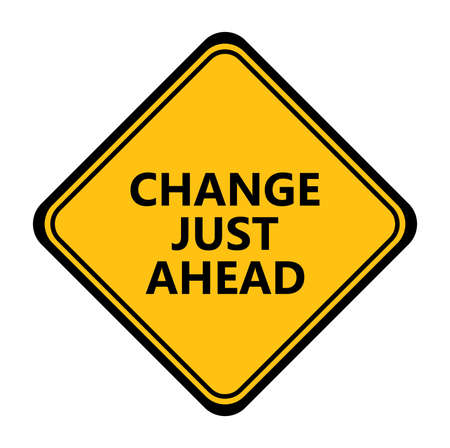 Yellow sign. Change just ahead sign.