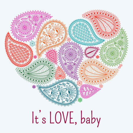 shape vector: Floral paisley background with ethnic ornament and heart shape. Romantic colorful design and text It is love, baby. Greeting card. Vector illustration.