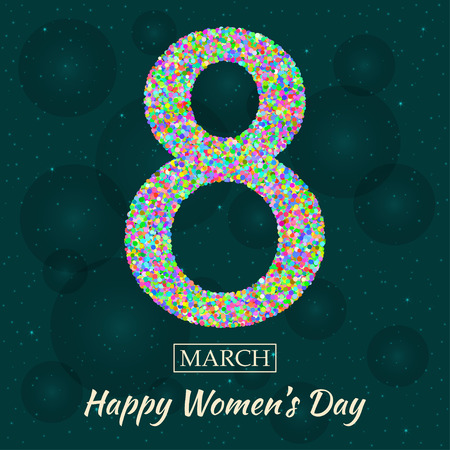 figure of eight: Womens Day greeting card. Beautiful glitter figure eight, text March 8, Happy Womens Day, background with bokeh, bubbles, blinks, stars at the back. Vector illustration.