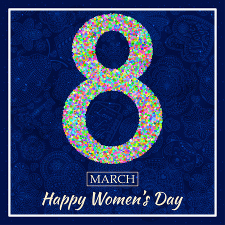 figure of eight: Womens Day greeting card. Beautiful glitter figure eight, text March 8, Happy Womens Day, background with bokeh, bubbles, blinks, stars, hearts and flowers at the back. Vector illustration.