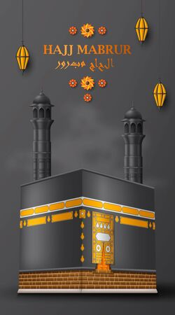 Hajj Mabrur Islamic background. Greeting card with Kaaba, traditional lanterns and Arabic pattern. Translation Hajj Mabrour, pilgrimage. Vector illustration