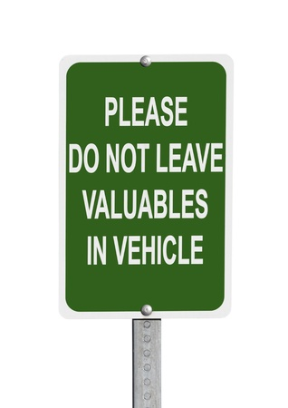 theft prevention: Do not leave valuables in vehicle warning sign isolated with clipping path