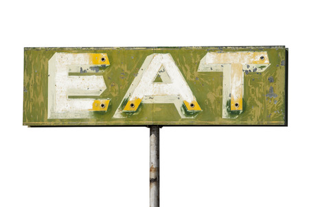 old sign: Faded vintage eat sign isolated on white.