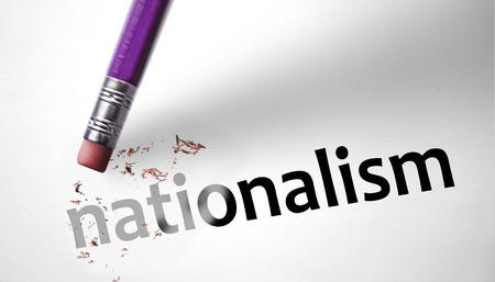 nationalism: Eraser deleting the word Nationalism