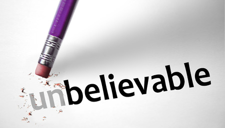 believable: Eraser changing the word Unbelievable for Believable