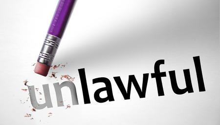 unlawful: Eraser changing the word Unlawful for Lawful