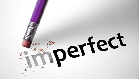 imperfection: Eraser changing the word Imperfect for Perfect