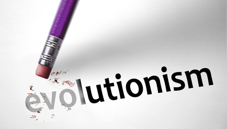 deleting: Eraser deleting the word Evolutionism