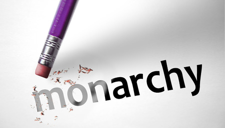 the monarchy: Eraser deleting the word Monarchy