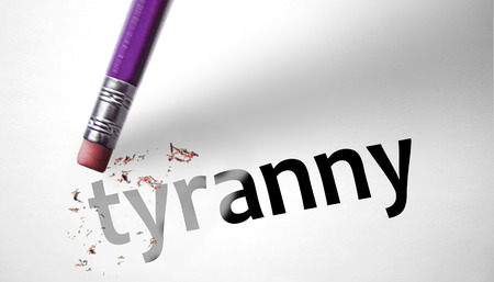 totalitarianism: Eraser deleting the word Tyranny
