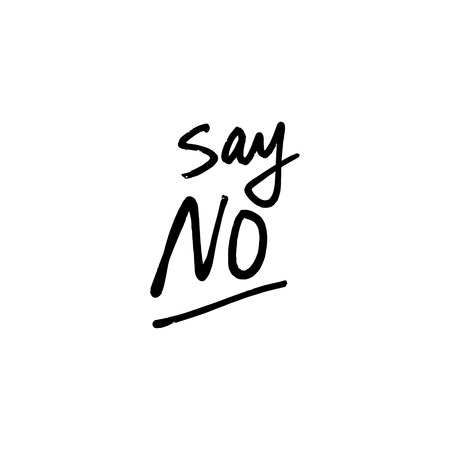Say no lettering vector sign. Banner, poster and sticker, concept style. Icon and protect message on white background. Good for mugs, t-shirts, notebooks, posters and social media post.