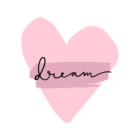 Hand drawn heart and lettering sign Dream. Vector illustration, clipart. Good for mugs, t-shirts, notebooks, posters and social media post.