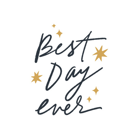 Hand lettered Best day ever text logo, type label, print. Unique stylish calligraphy design for posters, cards, mugs, clothes and other. Vector Illustration, clipart. Isolated on white background.