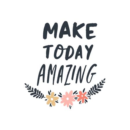 Machen Sie heute erstaunlichen Schriftzug. Inspirationskonzept. Abzeichen oder Aufkleber. Vektor-Illustration. Vektorgrafik