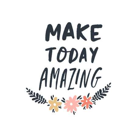 Make today amazing lettering text. Inspiration concept. Badge or sticker. Vector illustration. Çizim