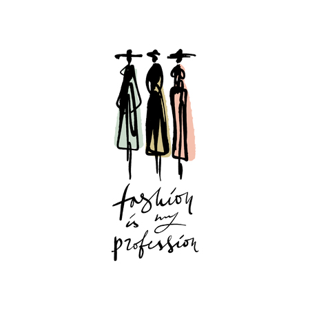 Fashion is my profession text. Models hand drawn sketch, stylized ink silhouettes isolated on white background. Vector illustrations