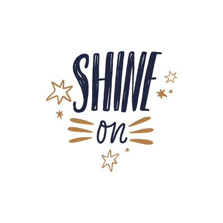 Shine on text. Tempting cute typography lettering postcard or poster. Vector illustration