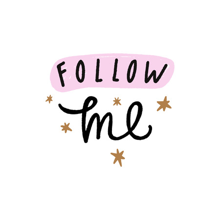 Follow me. Tempting cute typography lettering postcard or poster. Vector illustration
