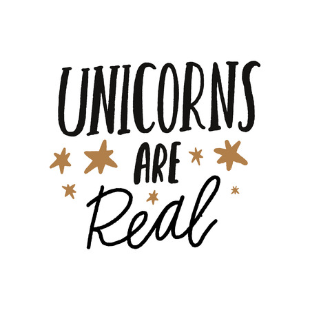 Unicorns are real. Tempting cute typography lettering postcard or poster. Vector illustration