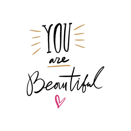 Compliment for women. You are beautiful text card. Hand drawn cute lettering quote. Ink modern brush calligraphy. Isolated on white background