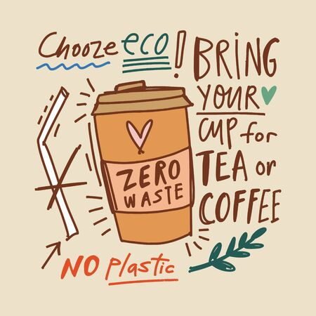 Hand drawn vector elements of zero waste. Eco coffee cup. No plastic. Go green and save nature.