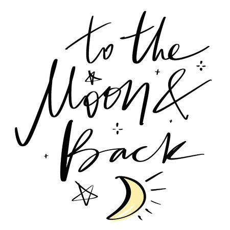 Love you to the moon and back lettering calligraphy. Hand drawn cute lettering postcard, poster