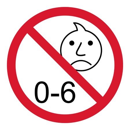 Prohibition no baby for 0-6 sign. Not suitable for children under 6 years vector icon .