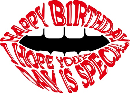 sexy birthday: birthday message on the lip - I hope your day is special Illustration