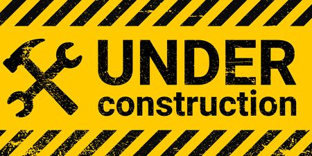 under construction site banner sign vector black and yellow diagonal stripes under construction, hammer and wrench repair sign with grunge texture
