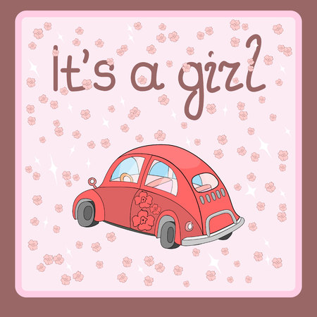 Baby girl car card. Its a girl. Greeting card for baby with car vector illustration