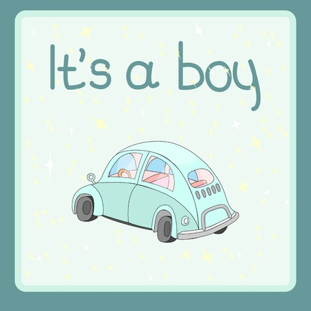 Baby boy car card. Its a boy. Greeting card for baby with car vector illustration Çizim