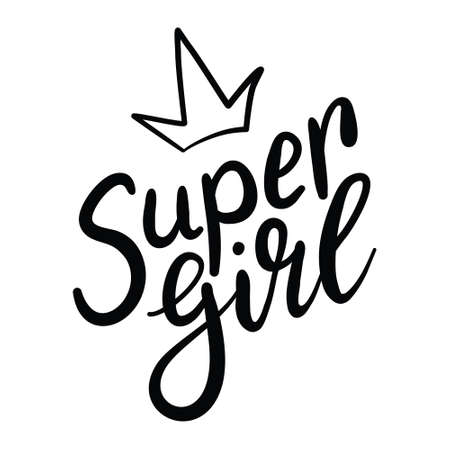 Super girl hand written lettering. Apparel design. Inspirational quote for tee print. Vector illustration.