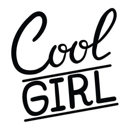 Cool girl hand written lettering. Apparel design. Inspirational quote for tee print. Vector illustration.