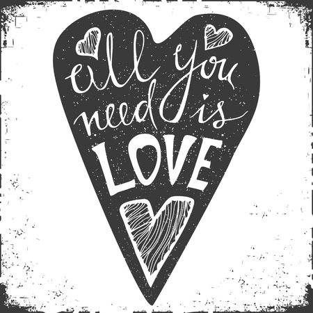 love: Hand drawn typography poster. Stylish typographic poster design with inscription all you neen is love. Inspirational illustration. Used for greeting cards, posters and print invitations.