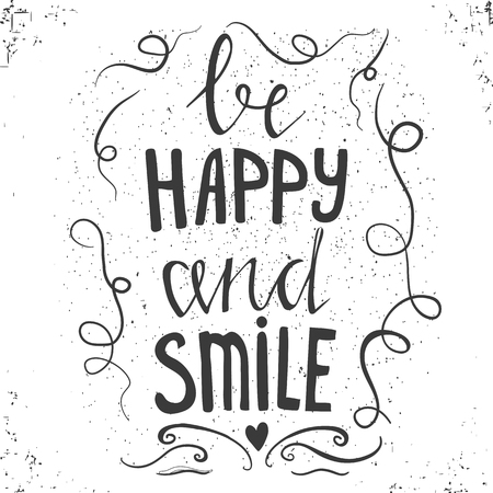 happy smile: Hand drawn typography poster. Stylish typographic poster design with inscription - be happy and smile. Used for greeting cards, posters and print invitations.
