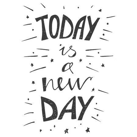 Hand drawn typography poster. Stylish typographic poster design with inscription - today is a new day. Inspirational illustration. White and black colors. Used for greeting cards, posters and print invitations. Ilustração