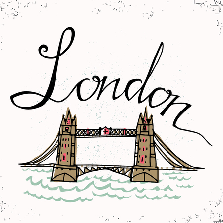 london tower bridge: London hand lettering and  Tower Bridge. Vector illustration. The hand drawn letters. Lettering and typographic design. Vector design elements Illustration