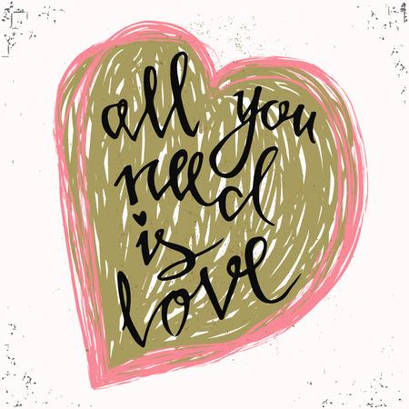te negro: Todo lo que necesitas es amor. Romántico día de San Valentín de letras. estilo de la caligrafía manuscrita Día de San Valentín postal romántica. El diseño perfecto para las invitaciones, tarjetas románticas de la foto o de la fiesta para el Día de San Valentín, boda. Vectores