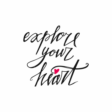 Explore your heart postcard. Hand drawn positive phrase. Ink illustration. Unique typography design element for greeting cards, prints and posters. Isolated on white background