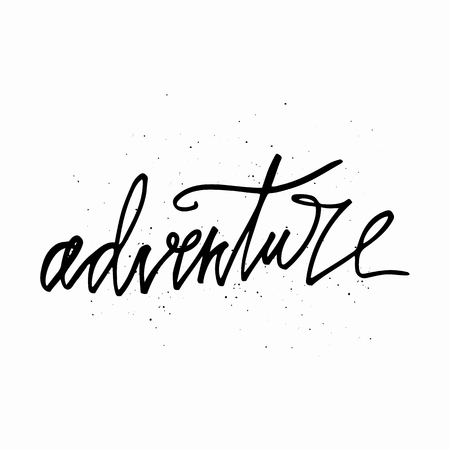 Adventure - hand written lettering. Motivational travel family quote typography. Inspirational quote. Calligraphy graphic design sign element. Isolated on white background. Vector illustration