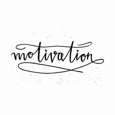 Motivation hand lettering inscription. Hand drawn elements. Modern design. Inspirational illustration. Used for greeting cards, posters and print invitations.