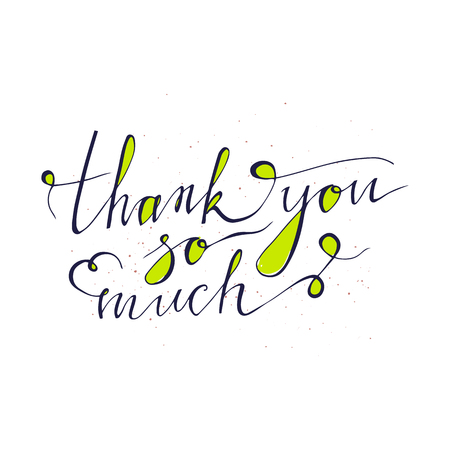 Thank you so much card. Hand drawn greetings lettering design . Isolated on white background. Use for posters, t-shirts, cards, invitations, stickers, banners, advertisement.