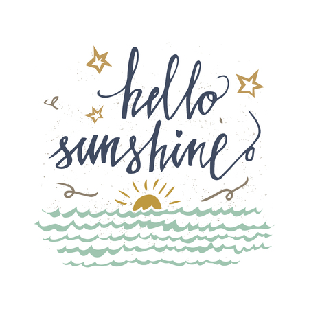 Hello sunshine vector card with vintage sun, sea and stars. Inspirational and motivational quotes. Hand lettering typography for your designs: t-shirts, bags, posters and more.