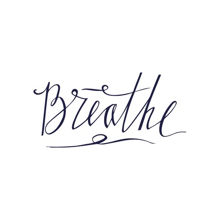 Breathe, hand drawn lettering design. Inspiration graphic design typography element on white background. Vector brush lettering about life, calm, positive saying.