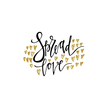 Spread love romantic inscription. Gold glitter hearts. Greeting card with calligraphy. Hand drawn lettering. Typography for invitation, banner, poster or clothing design. Vector quote