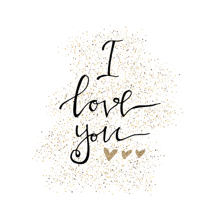 I love you. Valentines day greeting card with calligraphy and gold glitter hearts. Hand drawn design elements. Template for greeting card, banner, poster, congratulate.