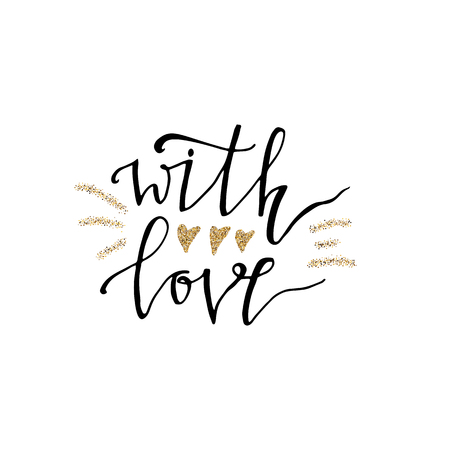 With love hand lettering romantic card with gold glitter texture. Hand drawn lettering. Used for greeting card, banner, poster, congratulate. printing. Vector typography poster, romantic quote.