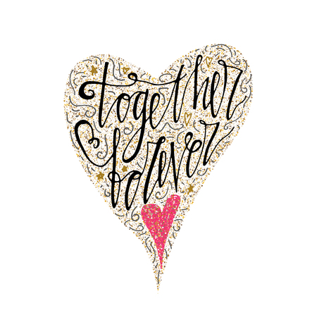 Together forever hand lettering romantic card with gold glitter hearts. Hand drawn lettering. Used for greeting card, banner, poster, congratulate. printing. Vector typography poster, romantic quote. 矢量图像