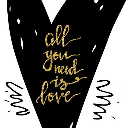 All you need is love hand lettering romantic card. Hand drawn lettering. Used for greeting card, banner, poster, congratulate, printing. Vector typography poster, romantic quote