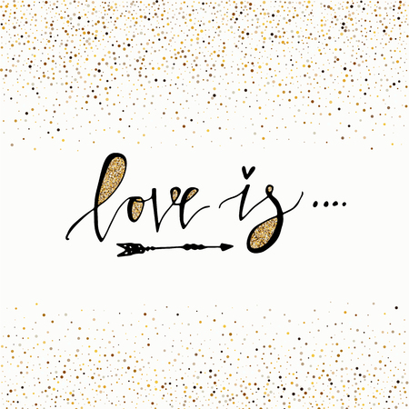 Love is hand lettering romantic card with gold glitter texture. Hand drawn lettering. Used for greeting card, banner, poster, congratulate. printing. Vector typography poster, romantic quote. 矢量图像